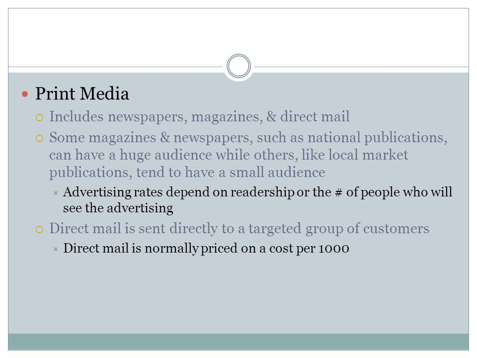 Print Media Includes newspapers, magazines, & direct mail