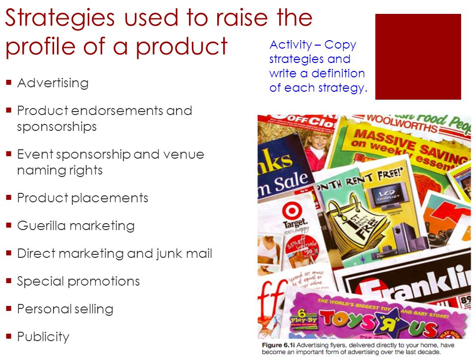 Strategies used to raise the profile of a product