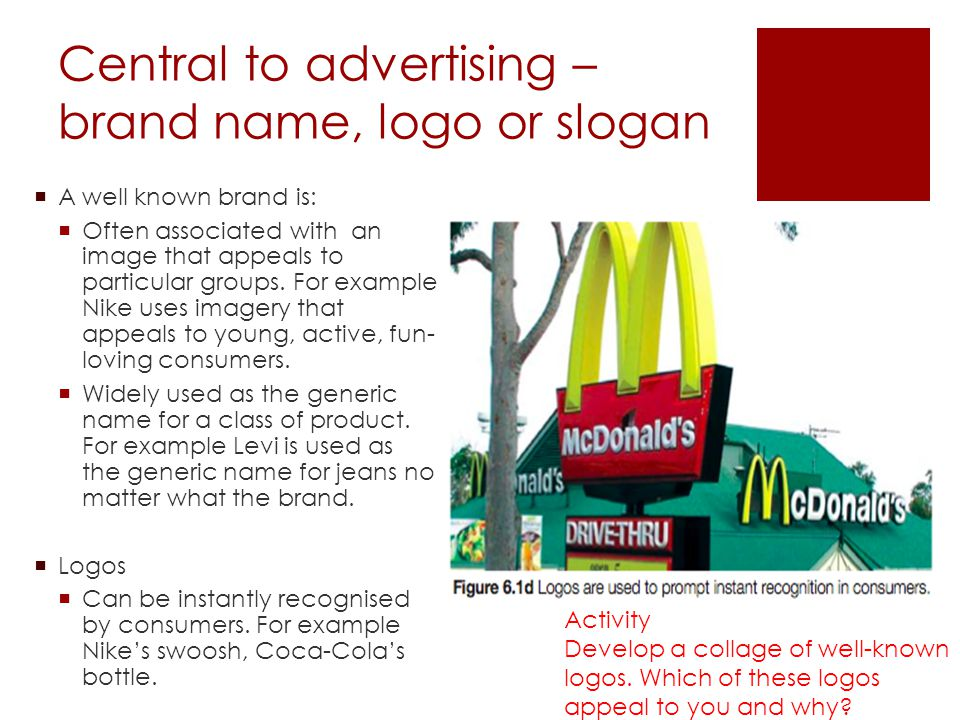 Central to advertising – brand name, logo or slogan