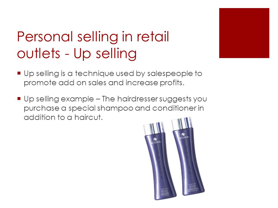 Personal selling in retail outlets - Up selling