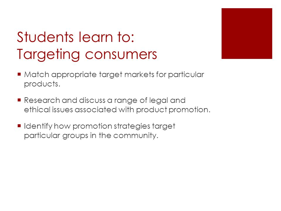 Students learn to: Targeting consumers