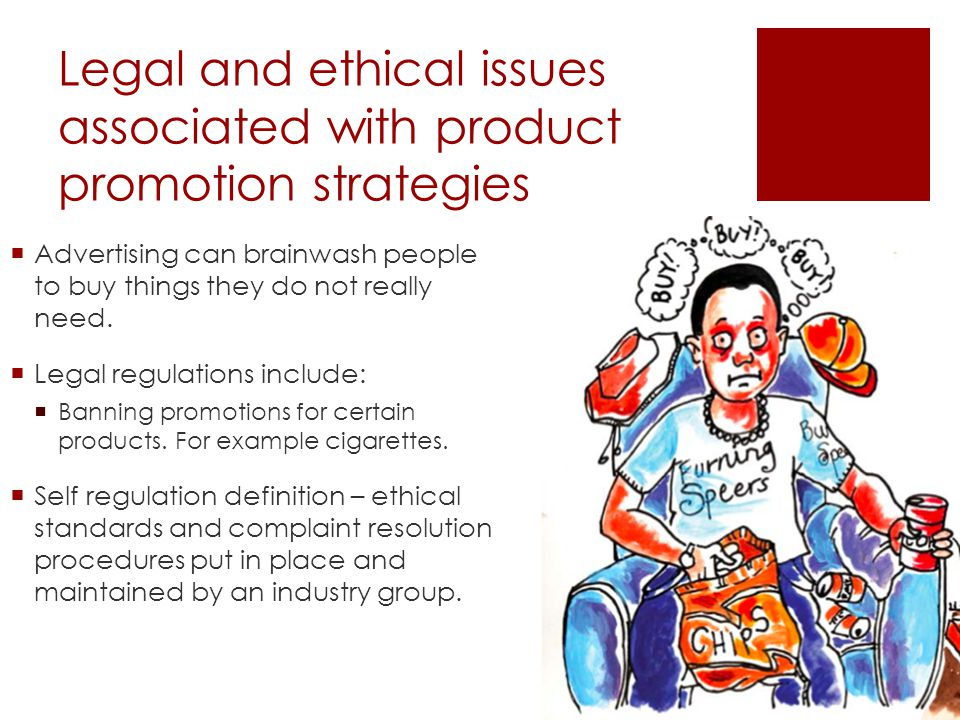 Legal and ethical issues associated with product promotion strategies