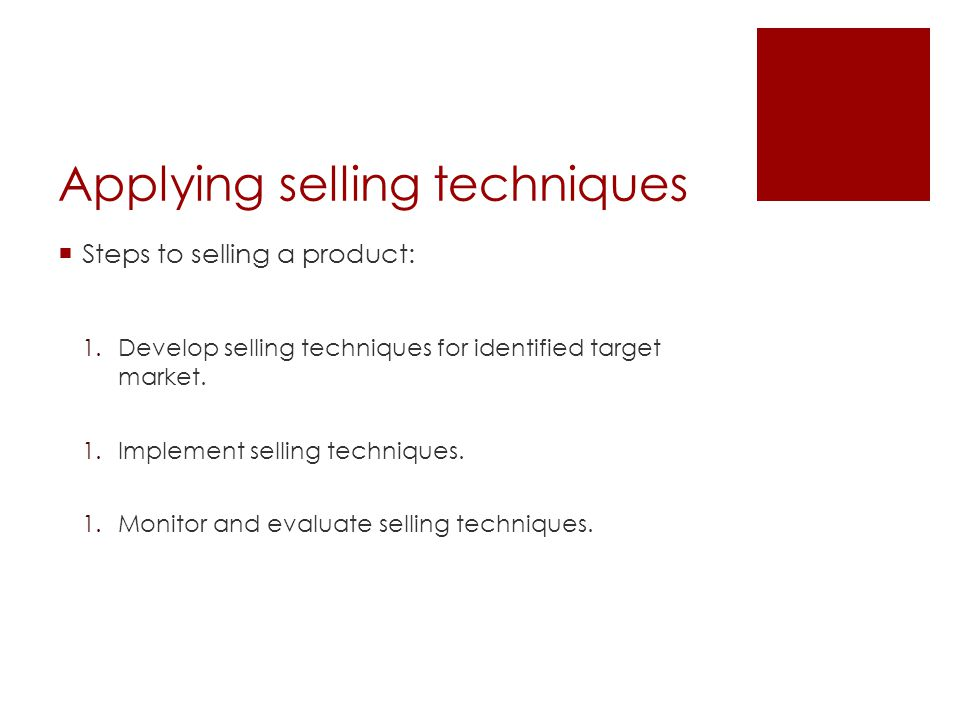 Applying selling techniques