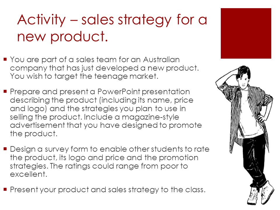 Activity – sales strategy for a new product.