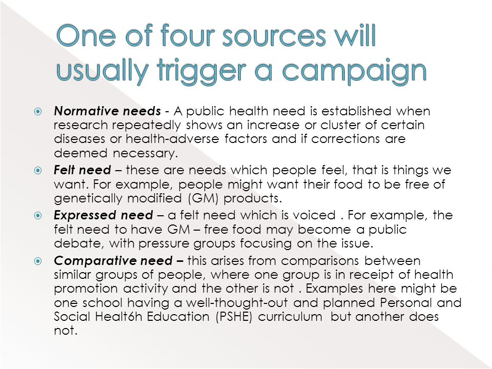 One of four sources will usually trigger a campaign
