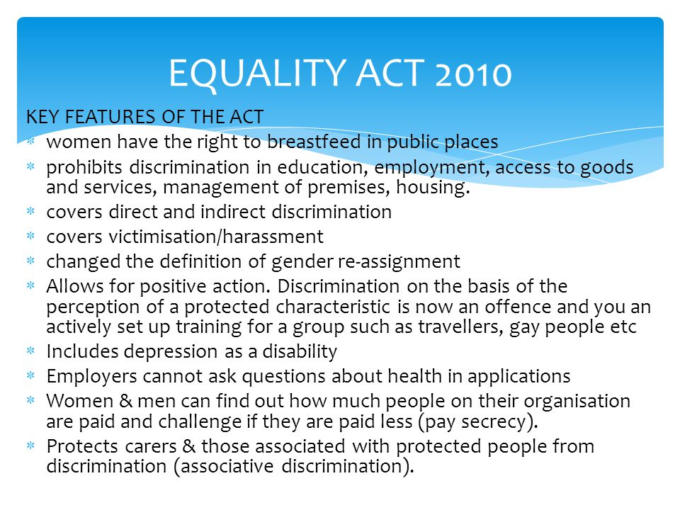 EQUALITY ACT 2010 KEY FEATURES OF THE ACT