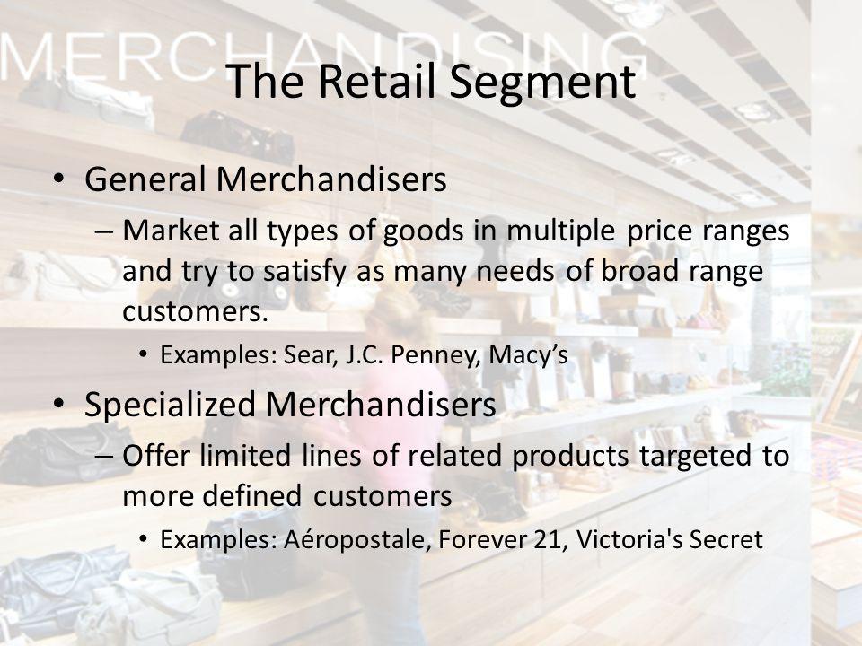 The Retail Segment General Merchandisers Specialized Merchandisers