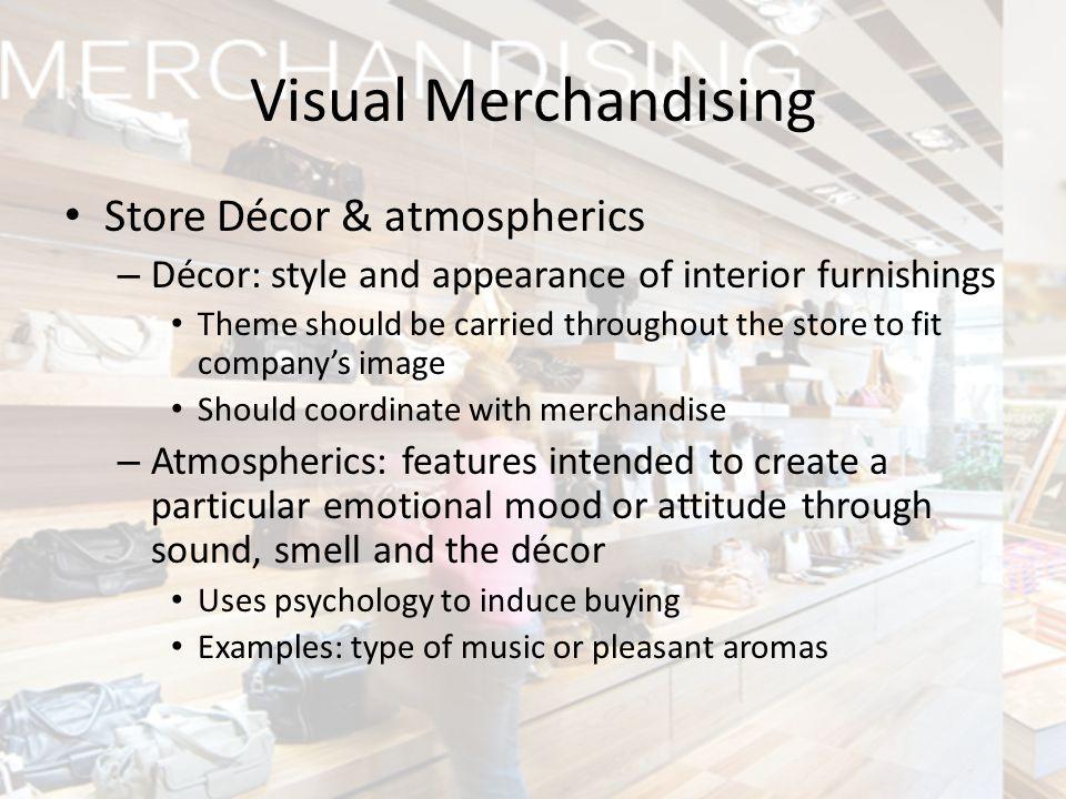 Visual Merchandising Store Décor & atmospherics