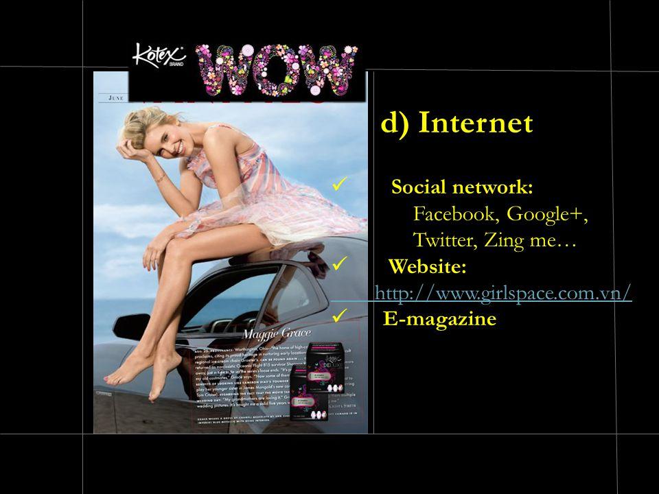 d) Internet Social network: Facebook, Google+, Twitter, Zing me…