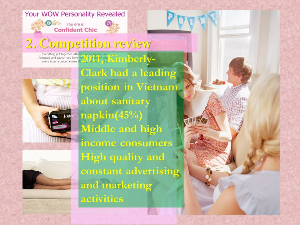 2. Competition review 2011, Kimberly-Clark had a leading position in Vietnam about sanitary napkin(45%)