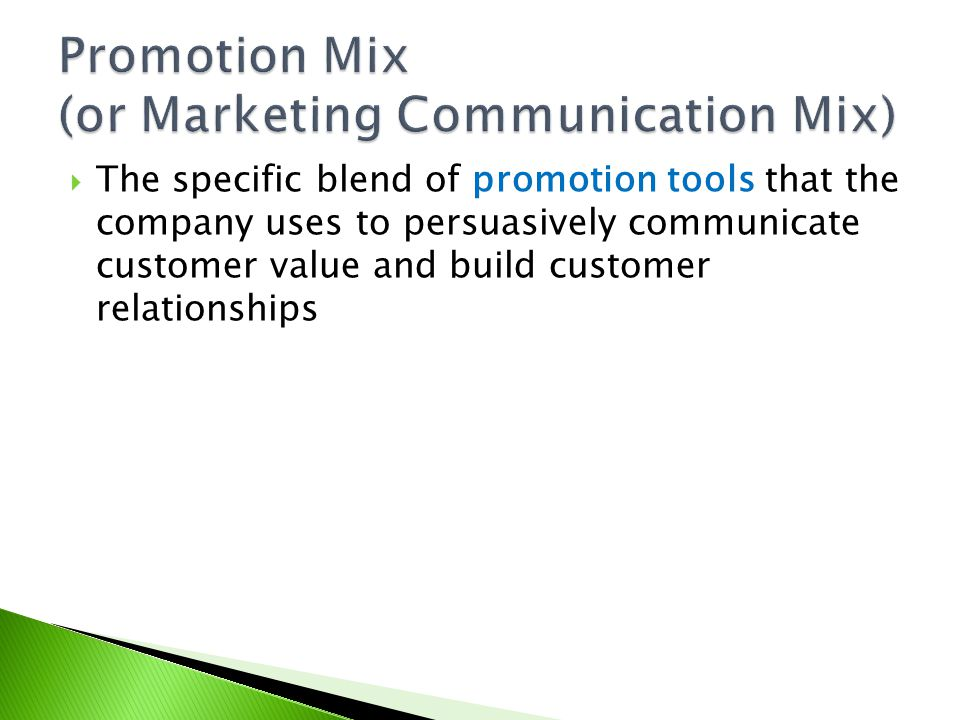 Promotion Mix (or Marketing Communication Mix)