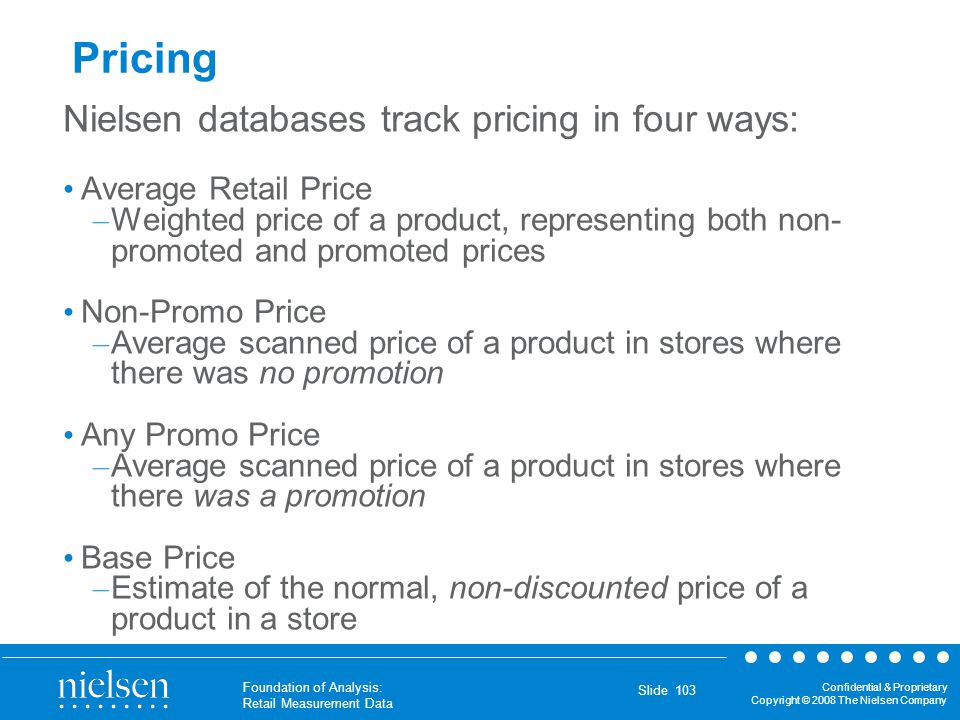 Pricing Nielsen databases track pricing in four ways: