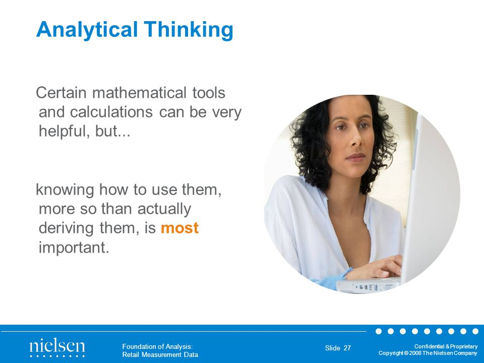 Analytical Thinking Certain mathematical tools and calculations can be very helpful, but...
