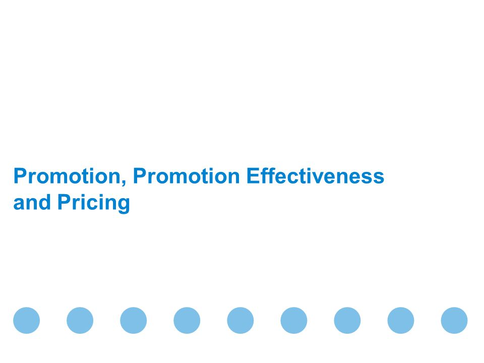 Promotion, Promotion Effectiveness and Pricing