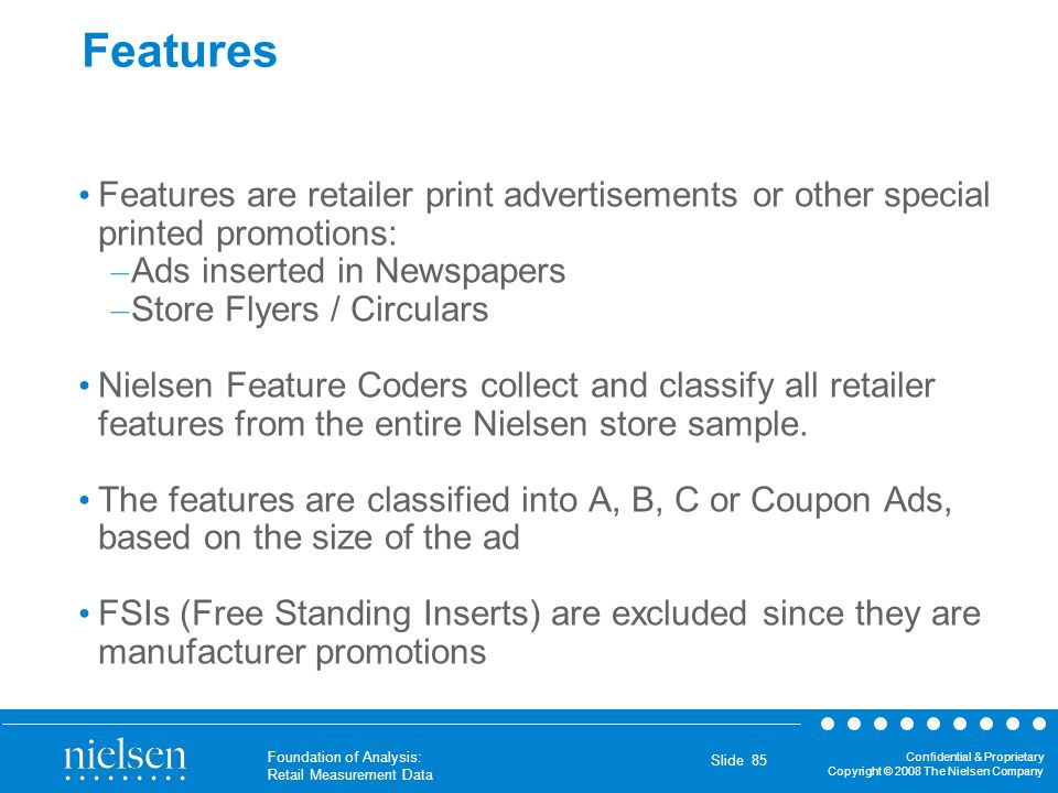 Features Features are retailer print advertisements or other special printed promotions: Ads inserted in Newspapers.