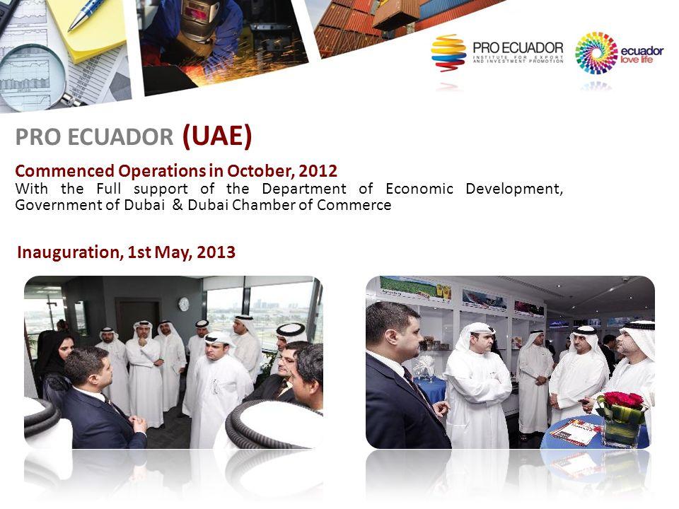 PRO ECUADOR (UAE) Commenced Operations in October, 2012