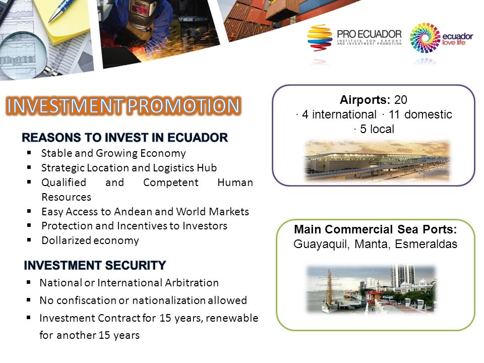 REASONS TO INVEST IN ECUADOR Main Commercial Sea Ports: