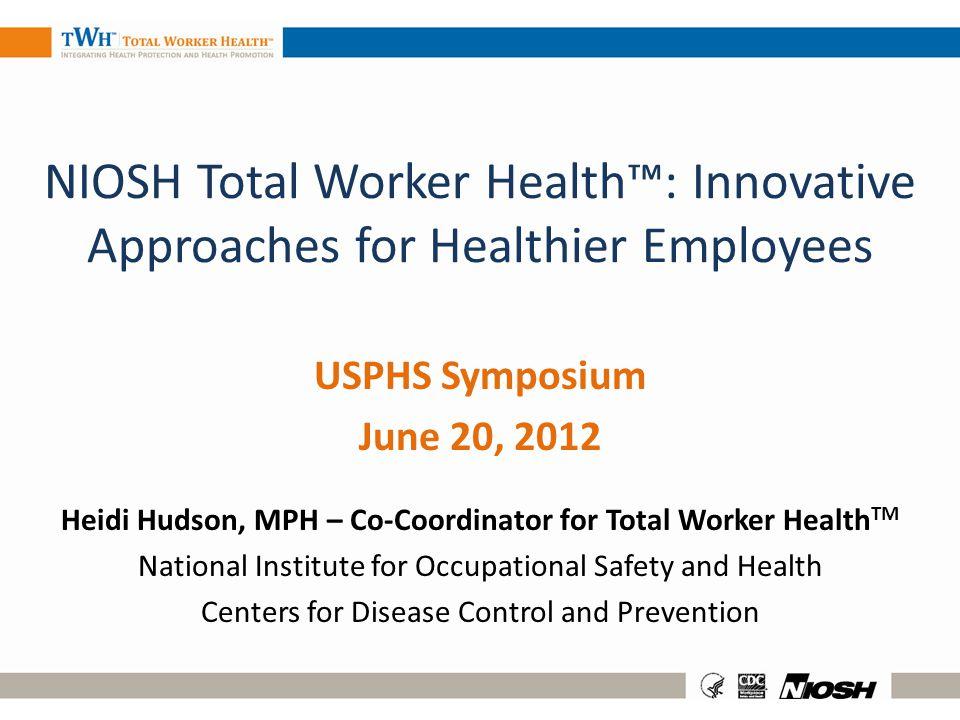 Heidi Hudson, MPH – Co-Coordinator for Total Worker HealthTM