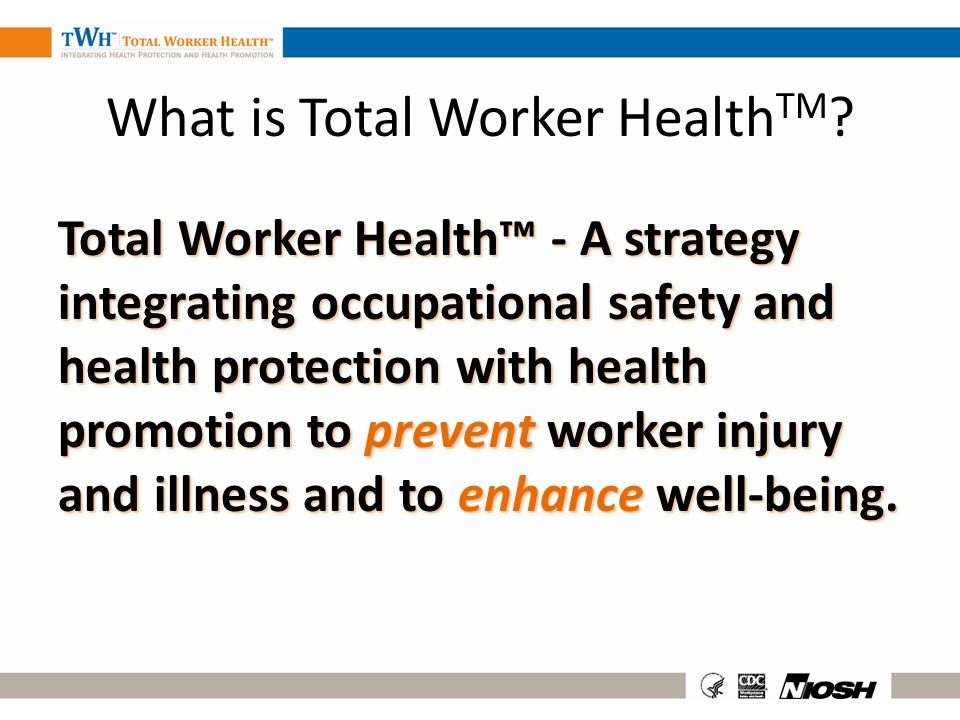 What is Total Worker HealthTM