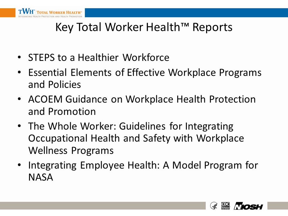Key Total Worker Health™ Reports