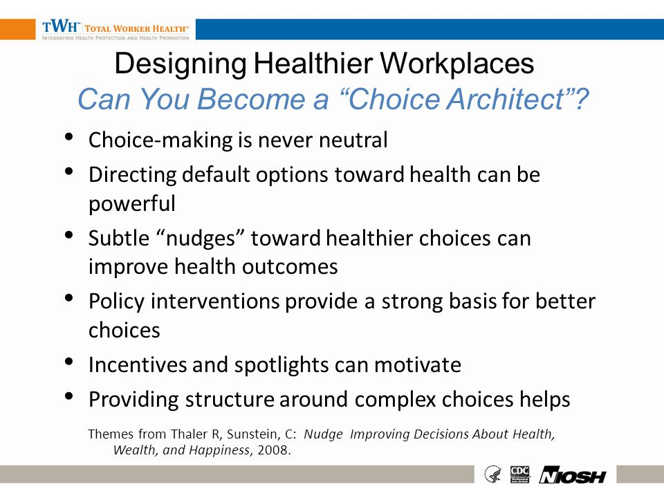Designing Healthier Workplaces Can You Become a Choice Architect