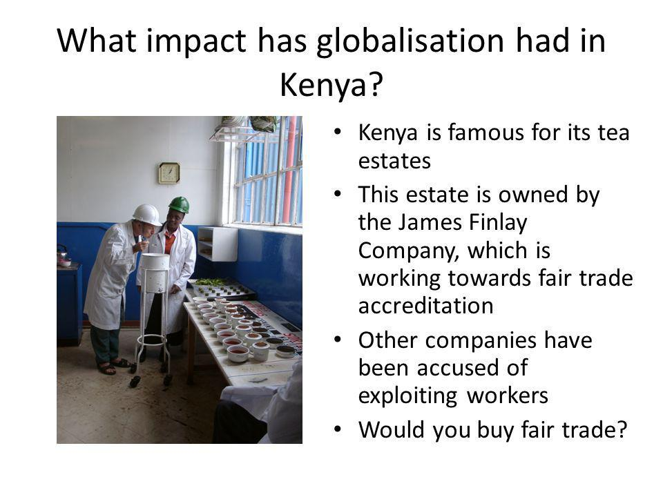 What impact has globalisation had in Kenya
