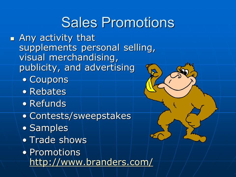 Sales Promotions Any activity that supplements personal selling, visual merchandising, publicity, and advertising.