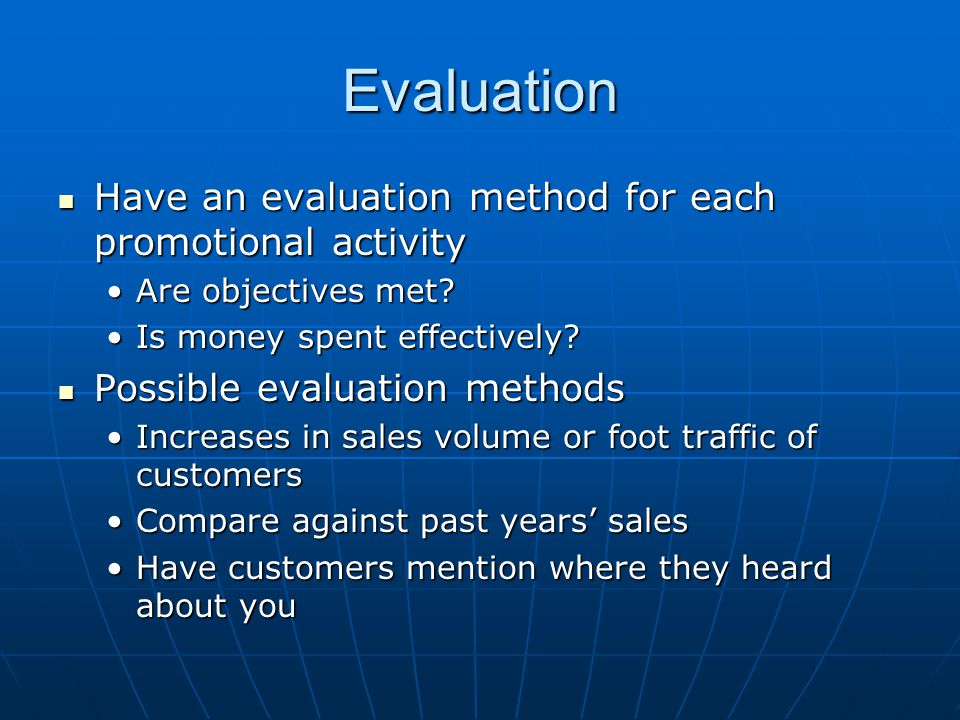 Evaluation Have an evaluation method for each promotional activity