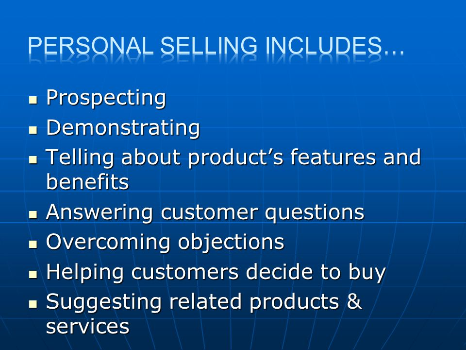 Personal selling includes…