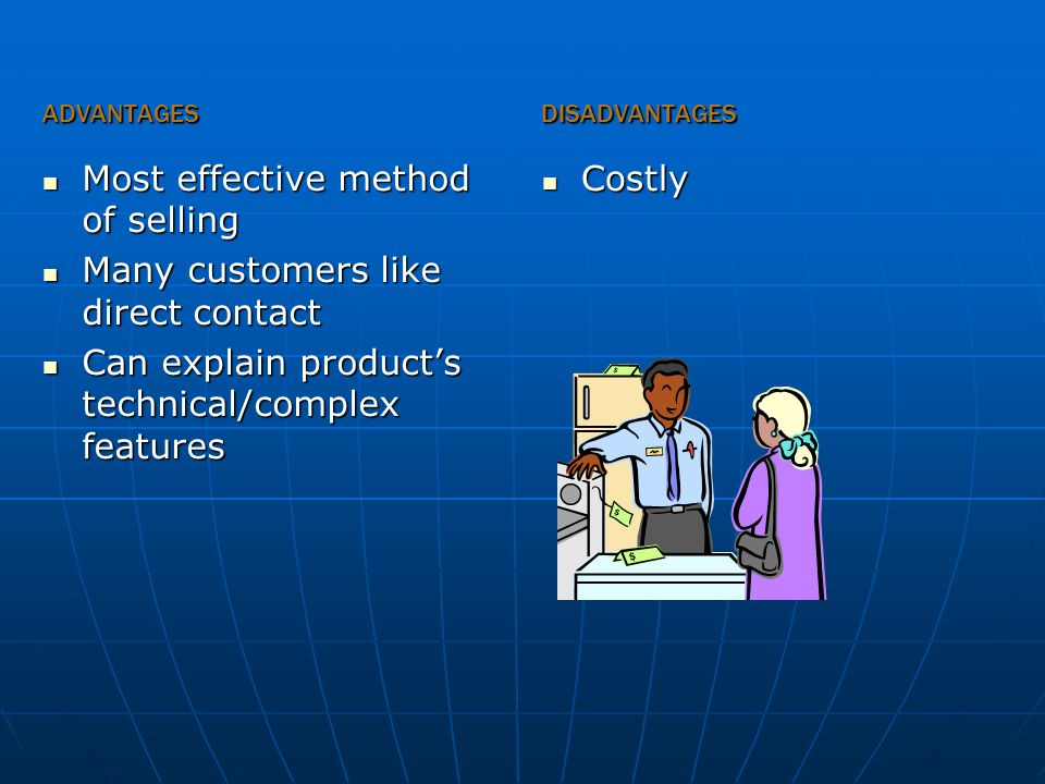 Most effective method of selling Many customers like direct contact