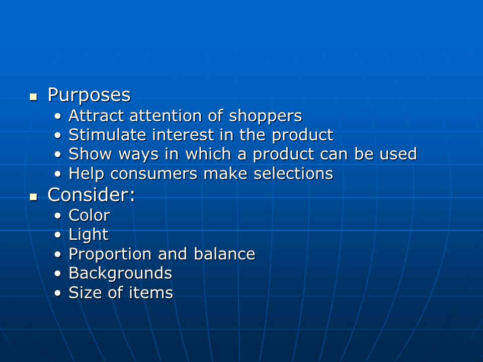 Purposes Consider: Attract attention of shoppers