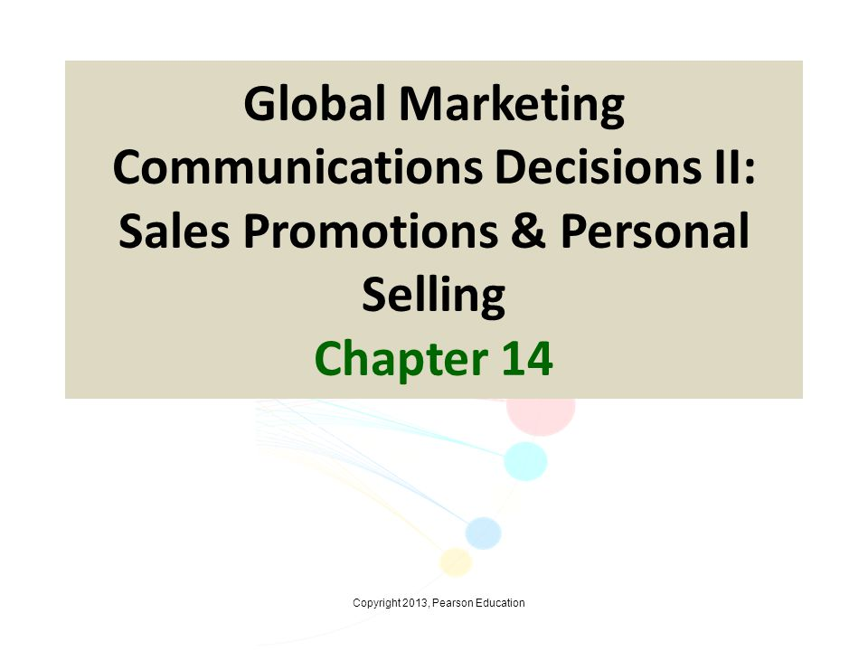 Global Marketing Communications Decisions II: Sales Promotions & Personal Selling Chapter 14