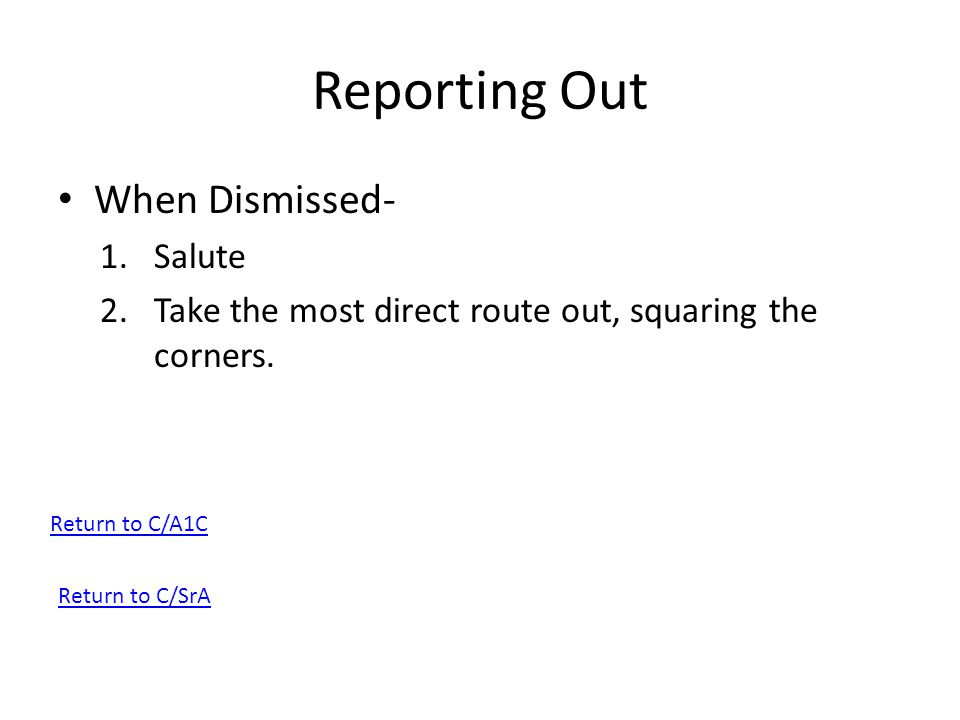 Reporting Out When Dismissed- Salute