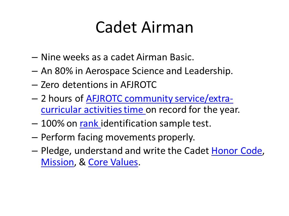 Cadet Airman Nine weeks as a cadet Airman Basic.