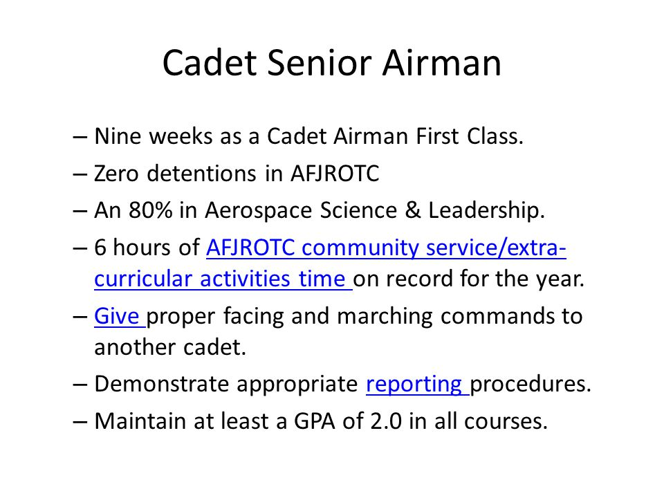 Cadet Senior Airman Nine weeks as a Cadet Airman First Class.