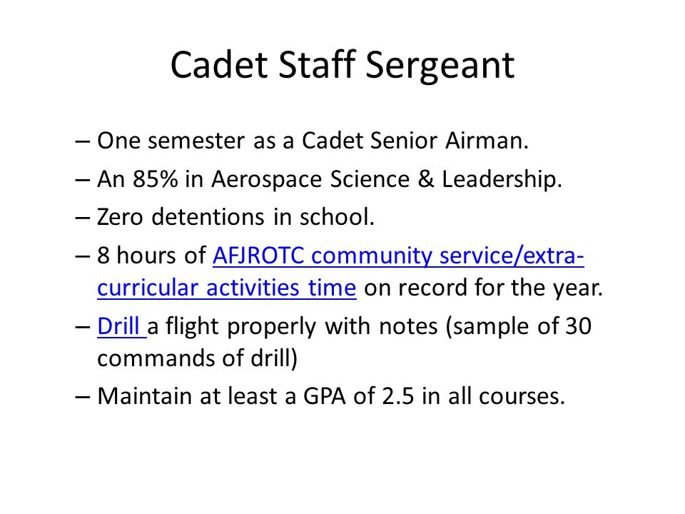 Cadet Staff Sergeant One semester as a Cadet Senior Airman.