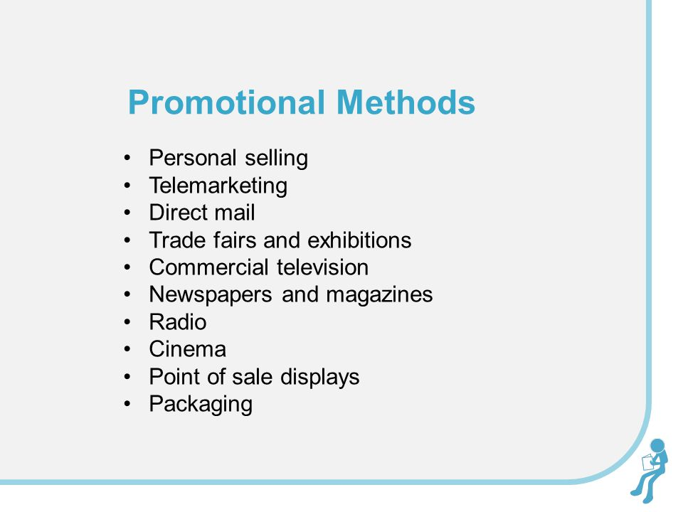Promotional Methods Personal selling Telemarketing Direct mail