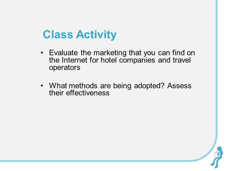 Class Activity Evaluate the marketing that you can find on the Internet for hotel companies and travel operators.