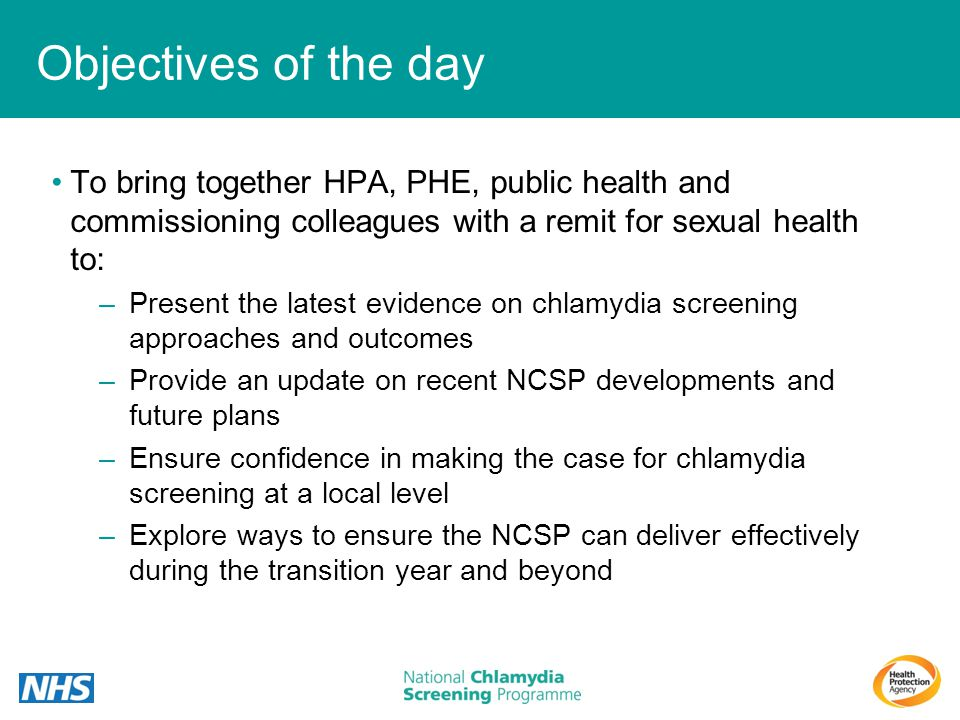 Objectives of the day To bring together HPA, PHE, public health and commissioning colleagues with a remit for sexual health to: