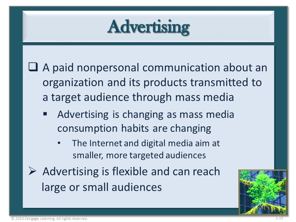 Advertising A paid nonpersonal communication about an organization and its products transmitted to a target audience through mass media.