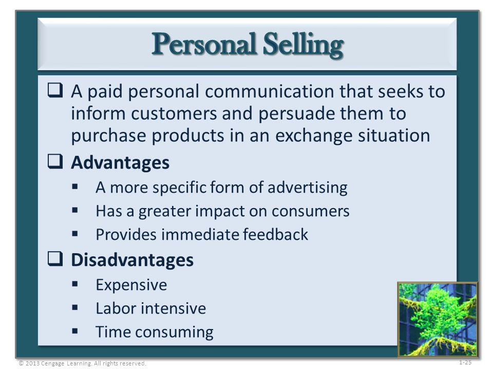 Personal Selling A paid personal communication that seeks to inform customers and persuade them to purchase products in an exchange situation.