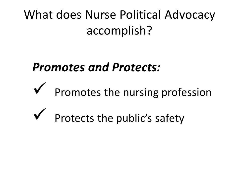 What does Nurse Political Advocacy accomplish
