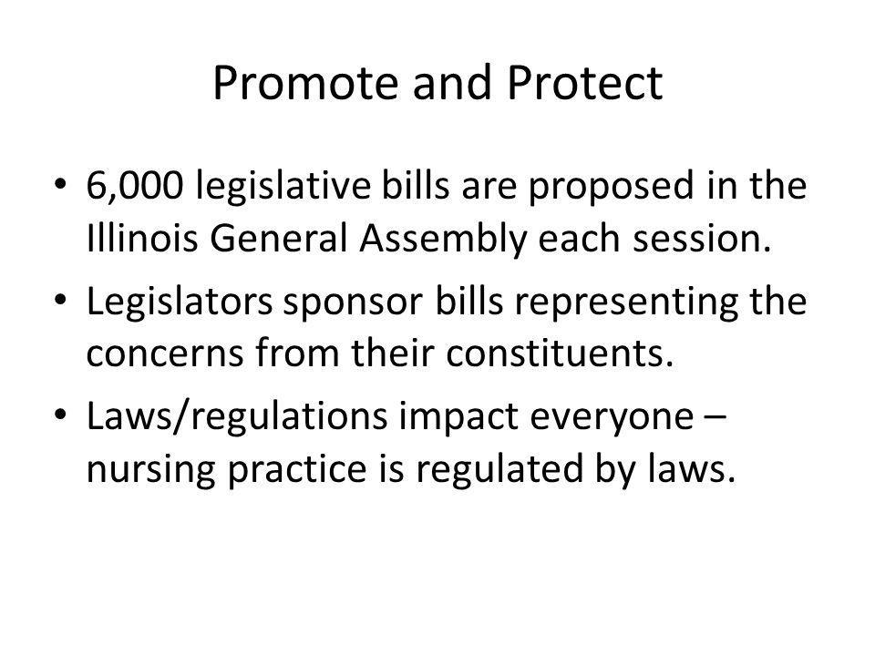 Promote and Protect 6,000 legislative bills are proposed in the Illinois General Assembly each session.