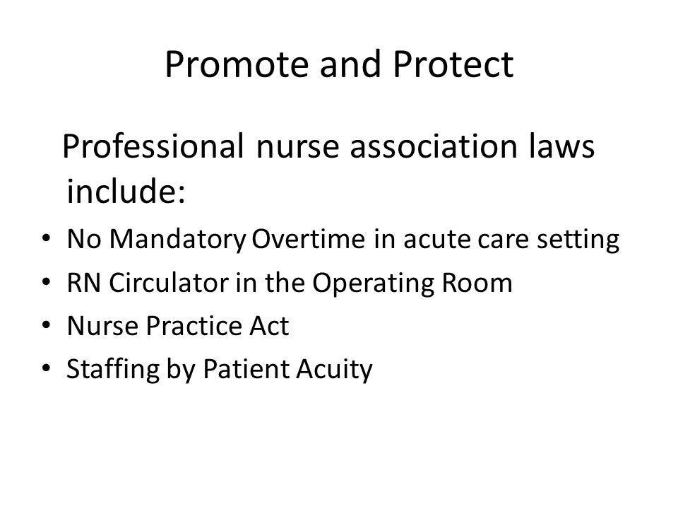Promote and Protect Professional nurse association laws include: