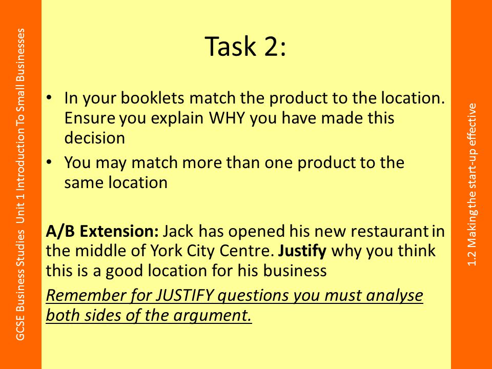 Task 2: In your booklets match the product to the location. Ensure you explain WHY you have made this decision.