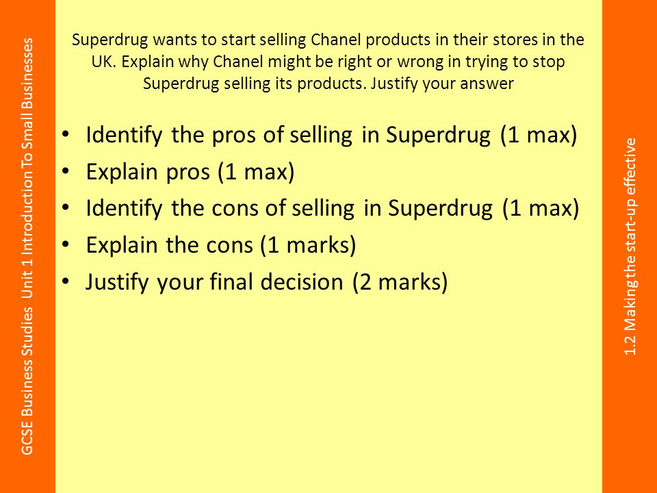 Identify the pros of selling in Superdrug (1 max) Explain pros (1 max)