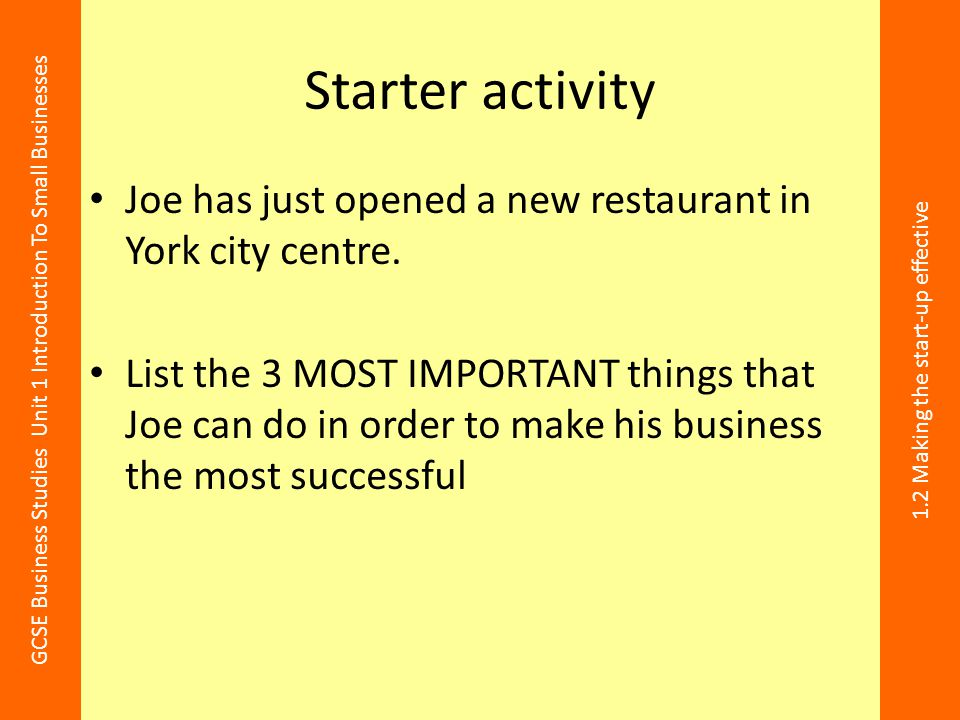 Starter activity Joe has just opened a new restaurant in York city centre.