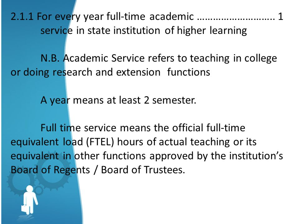 2.1.1 For every year full-time academic ……………………….. 1