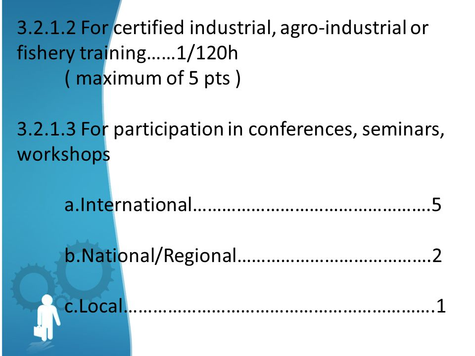 3.2.1.2 For certified industrial, agro-industrial or fishery training……1/120h