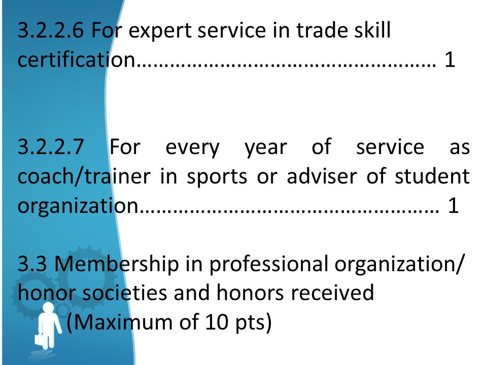 3.2.2.6 For expert service in trade skill certification……………………………………………… 1